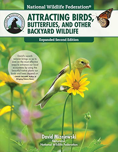 National Wildlife Federation (R): Attracting Birds, Butterflies, and Other Backyard Wildlife, Expanded Second