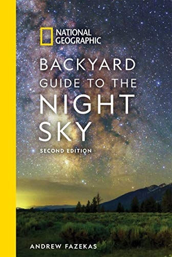 National Geographic Backyard Guide to the Night Sky, 2nd Edition