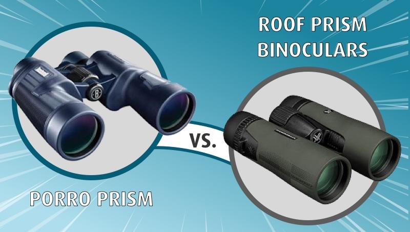 porro prism vs roof prism binoculars