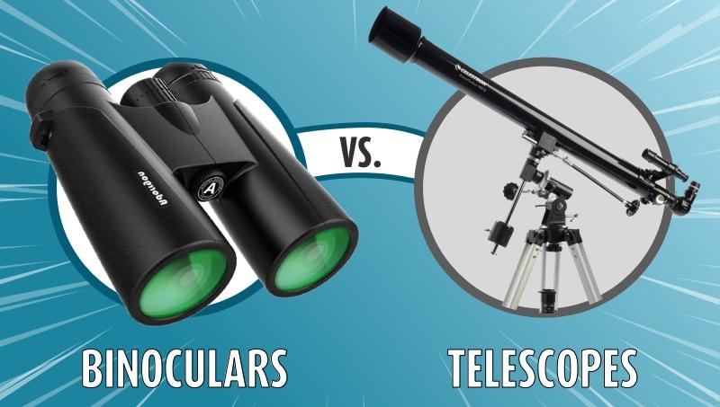 Binoculars vs. Telescopes