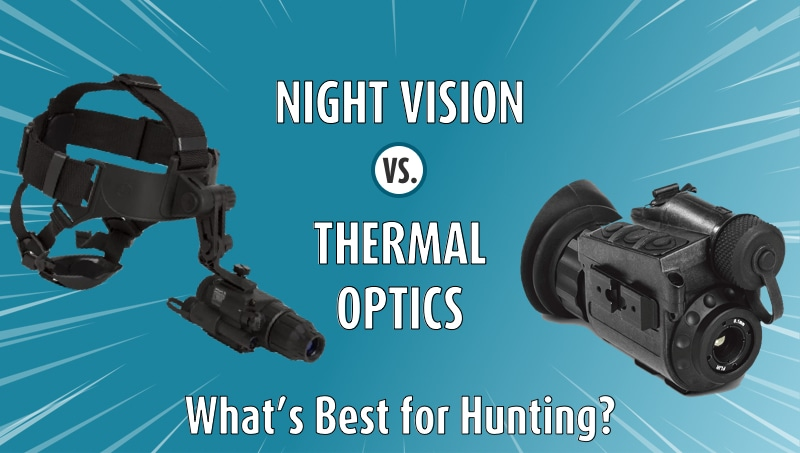 Night Vision vs. Thermal Optics v1