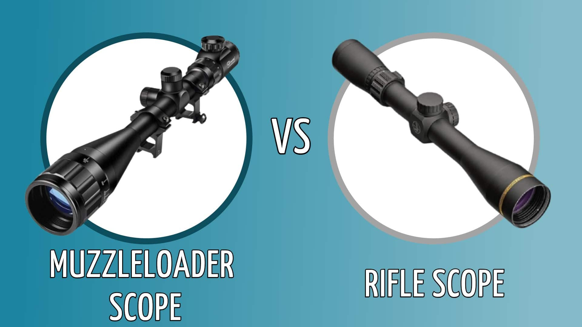 Muzzleloader scope vs rifle scope