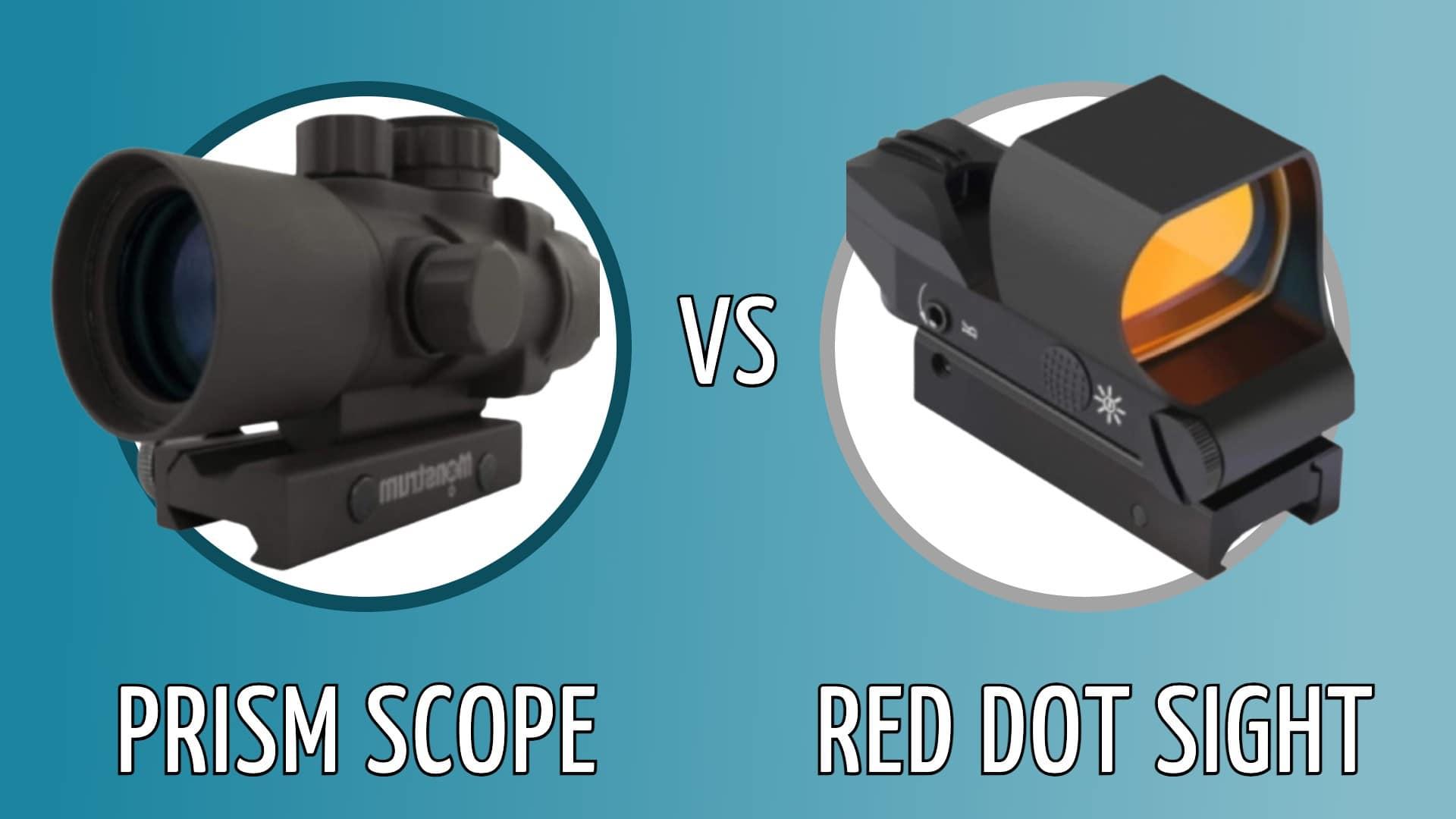 prism scope vs red dot sight